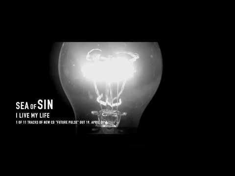 Sea of Sin - I Live My Life (Future Pulse) - Promo Video