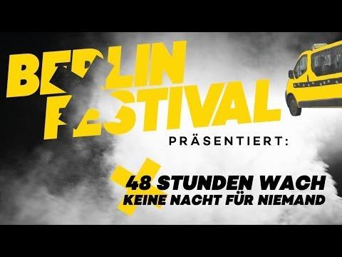 Berlin Festival presents: »48 Stunden Wach« (2014)