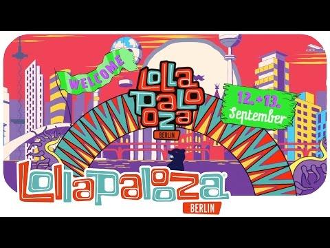 Lollapalooza Berlin 2015 • Final Lineup Announcement