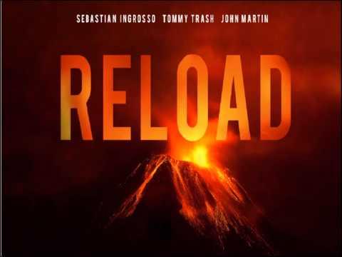 Sebastian Ingrosso - Tommy Trash Feat John Martin - Reload (Original Vocal Mix) Lyrics and Download