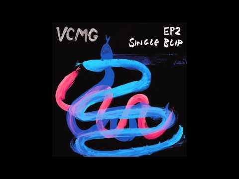 VCMG - EP2 / Single Blip