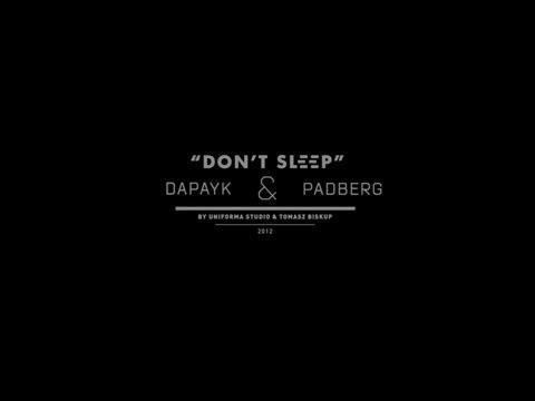 """Dapayk & Padberg """"Don't Sleep"""""""
