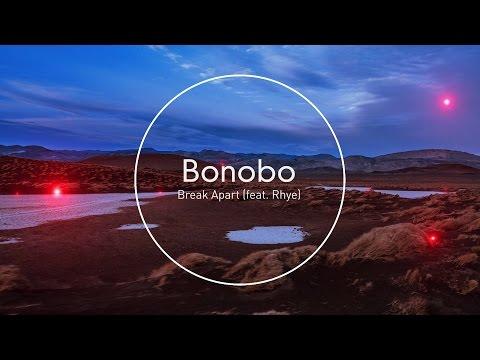 Bonobo : Break Apart (feat. Rhye)