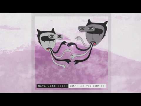 Maya Jane Coles - Won't Let You Down (Official Audio)