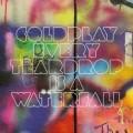 Coldplay: Every Teardrop Is A Waterfall