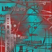 Anne Clark % herrB - Life Wires EP