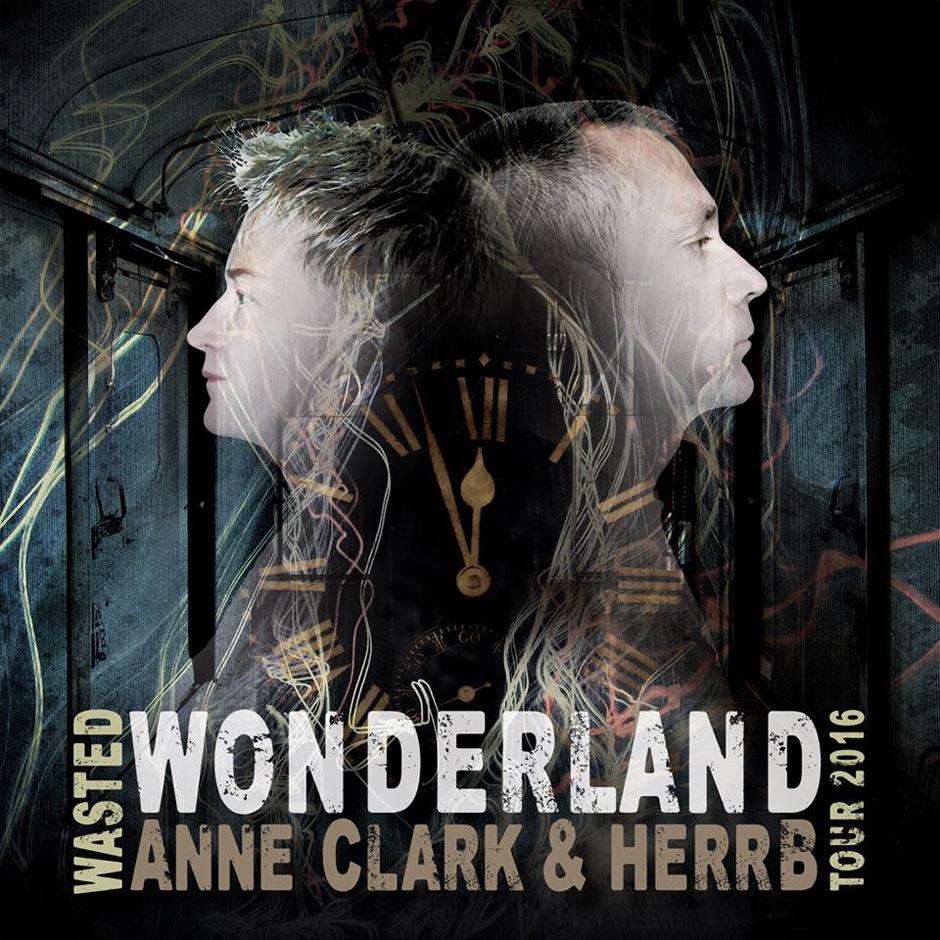 Anne Clark - Wasted Wonderland Tour 2016