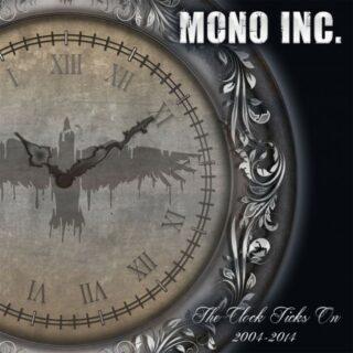 Mono Inc. - The Clock Ticks On 2004 - 2014