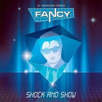 Fancy - Shock & Show