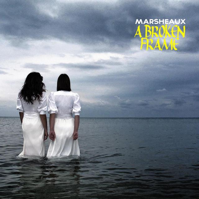 Marsheaux - A Broken Frame