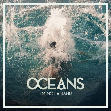 imnotaband_oceans