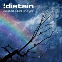 !distain - Rainbow Skies At Night