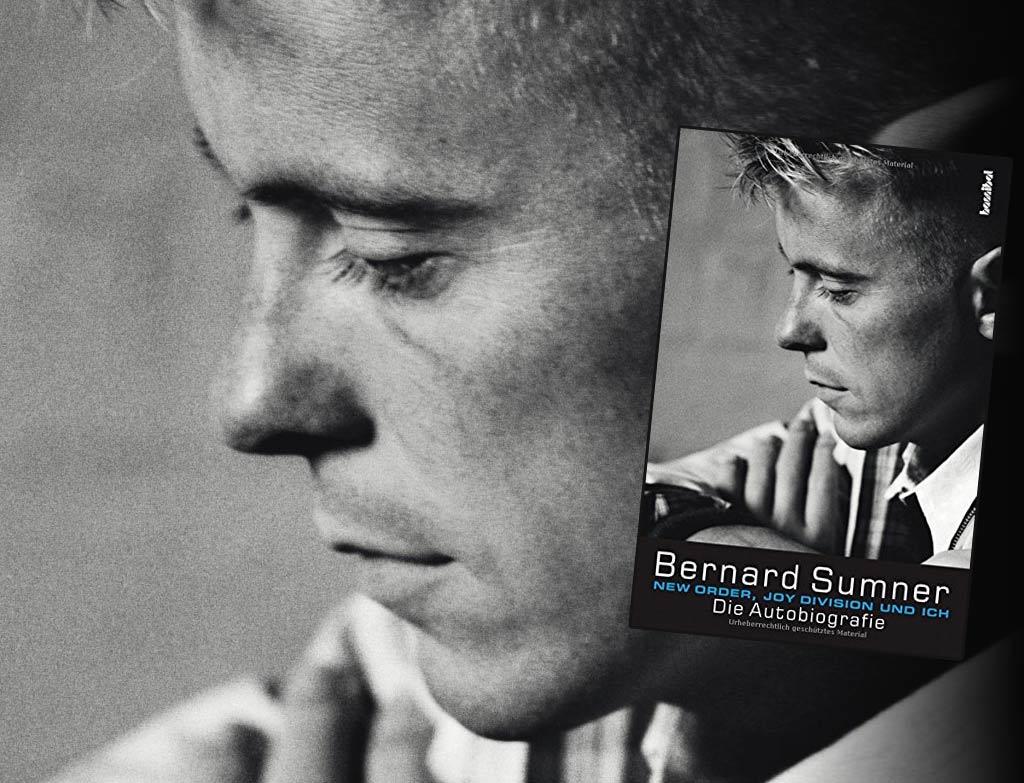 Bernard Sumner - New Order, Joy Divison und ich