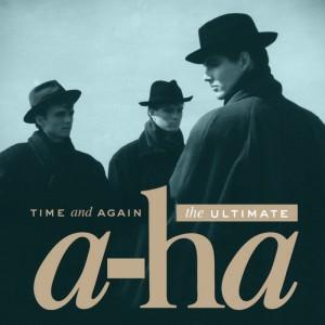 A-ha - Time and Again: the Ultimate A-ha