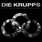 Die Krupps - Live im Schatten der Ringe