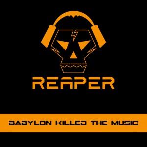 reaper-babylon-killed-the-music