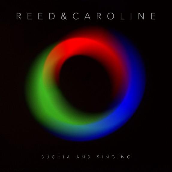 REED & CAROLINE - Buchla & Singing