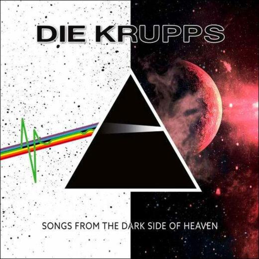 Die Krupps: Songs From The Dark Side Of Heaven
