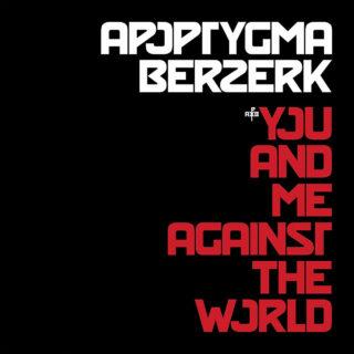 "Albumcover von ""Apoptygma Berzerk - You And Me Against The World"""