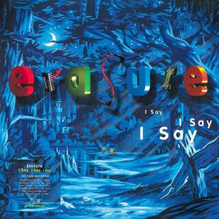 "Albumcover von ""Erasure - I Say I Say I Say (Expanded Version)"""